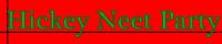 Hickey Neet Party